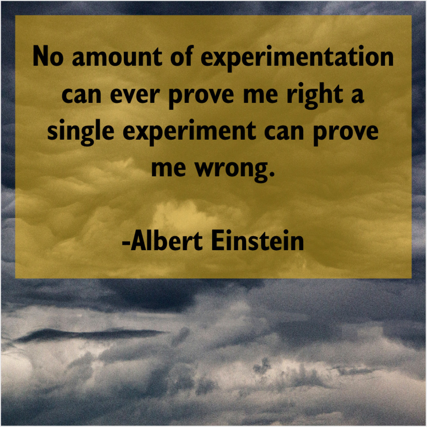 Albert Einstein No Amount Of Experimentation Can Famous Quotes