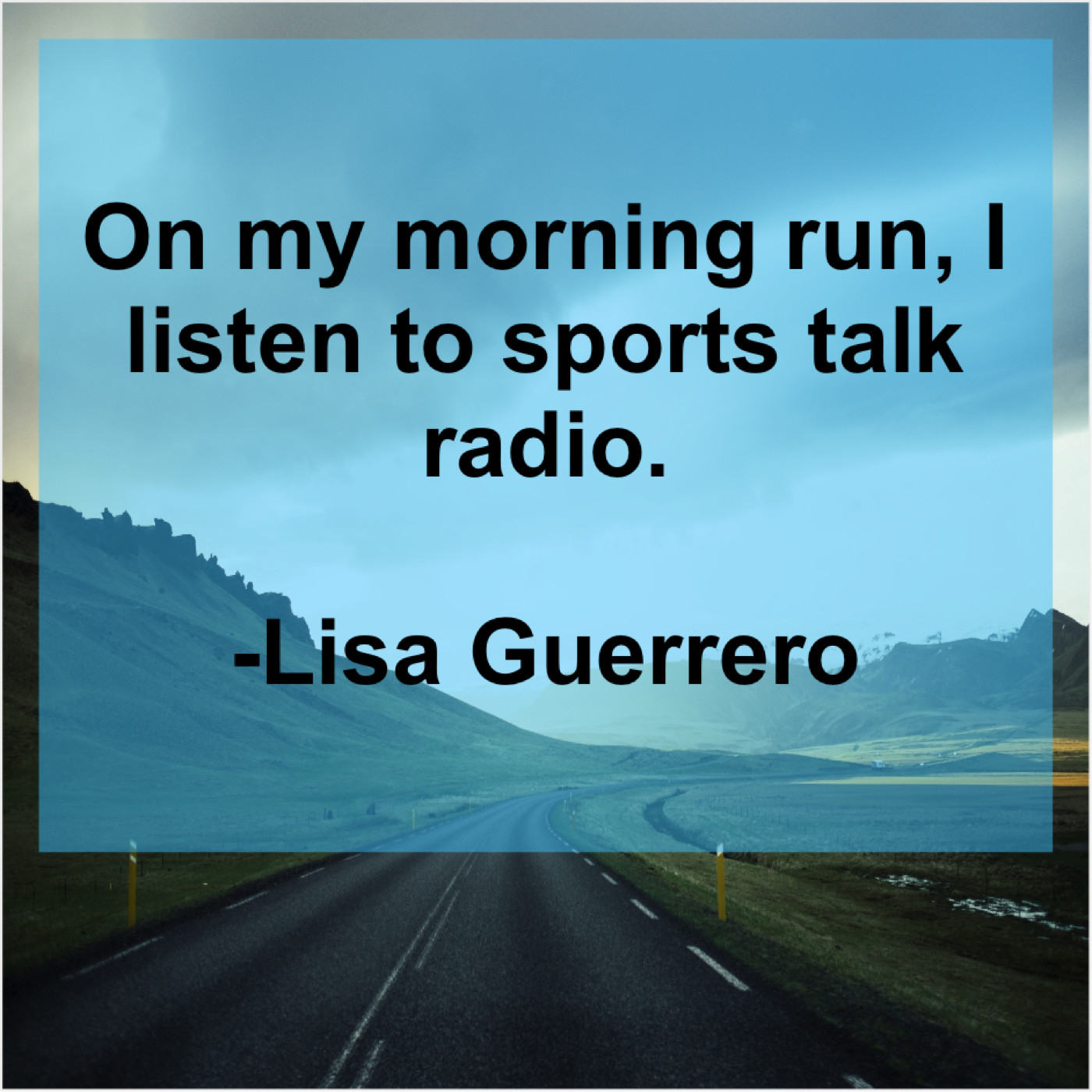 Lisa Guerrero – On my morning run, I… – Famous Quotes That ...