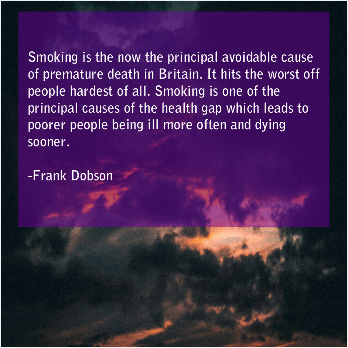 Frank Dobson Smoking Is The Now The 77quotescom