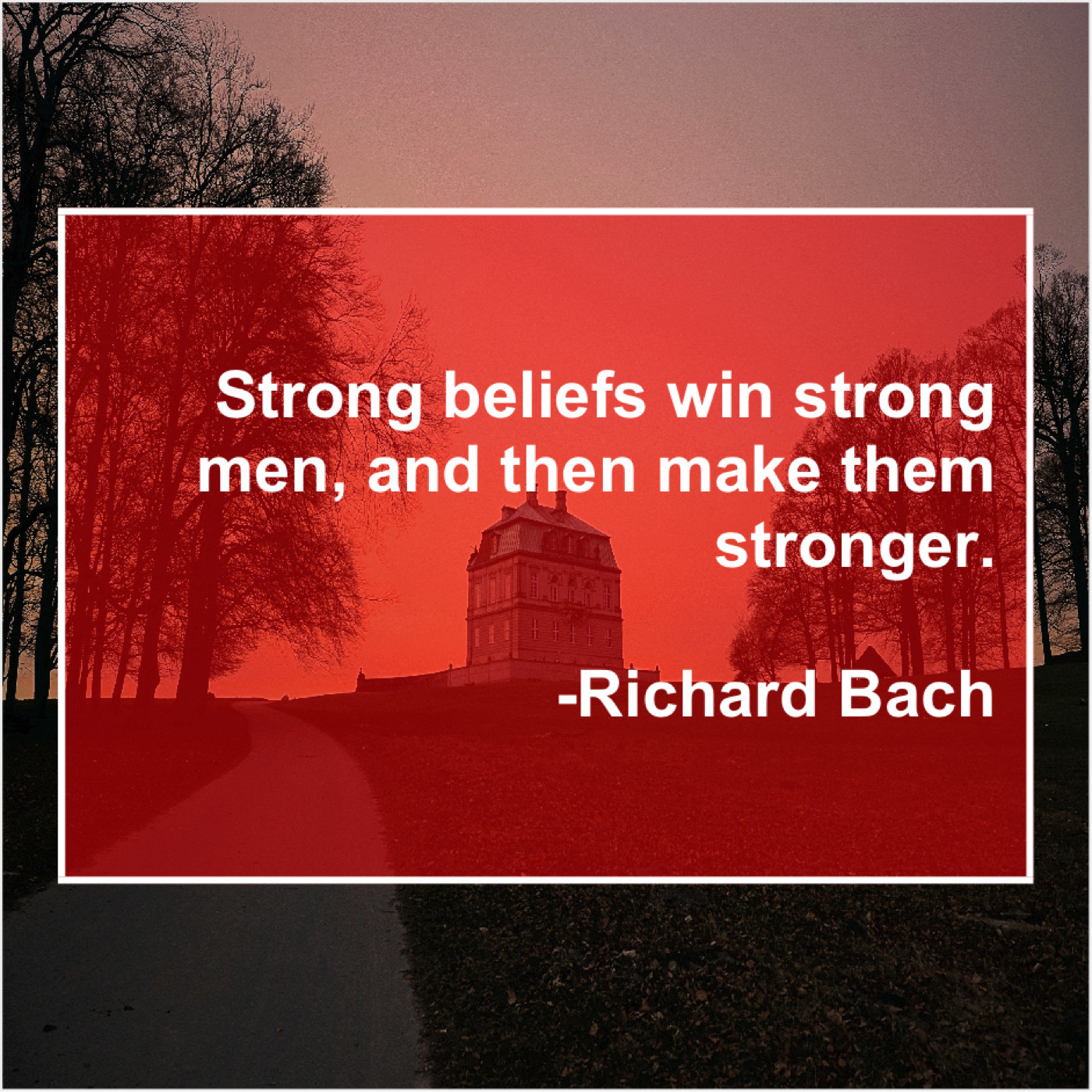Richard Bach Strong Beliefs Win Strong Men Famous Quotes That