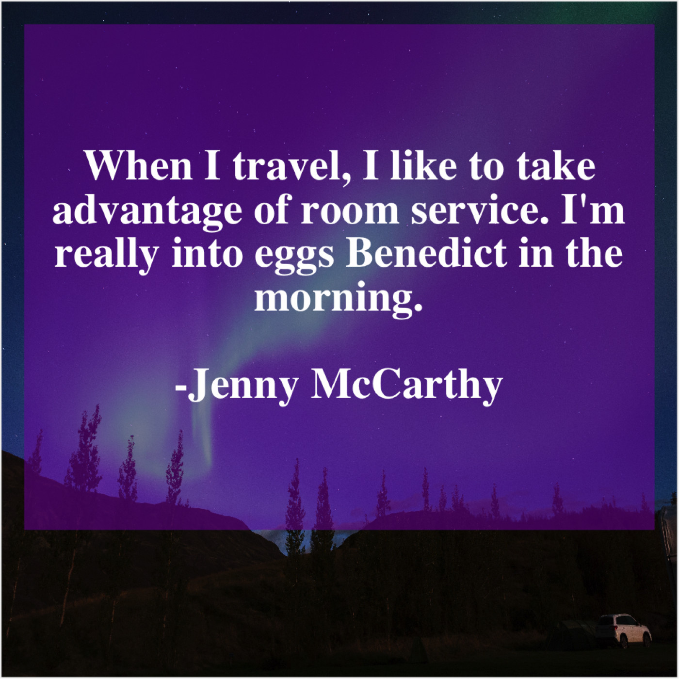 Jenny Mccarthy When I Travel I Like 77quotescom